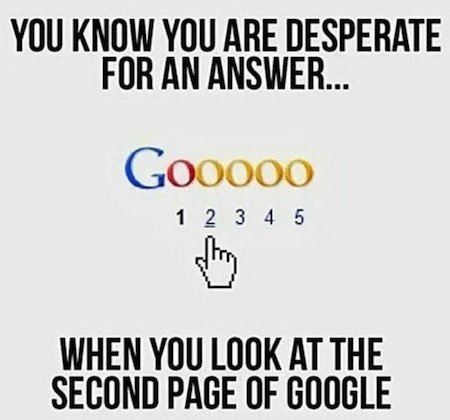 You know you are desperate for an answer...when you look at the second page of Google